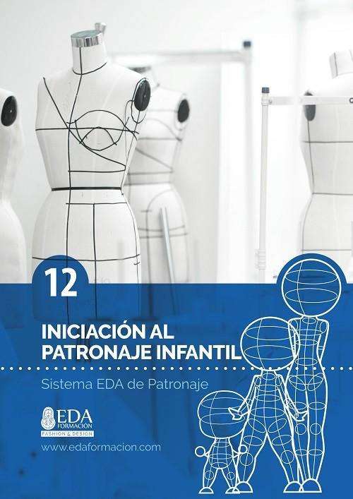 Libro Digital PDF Sistema EDA Patronaje Infantil 12: Iniciación