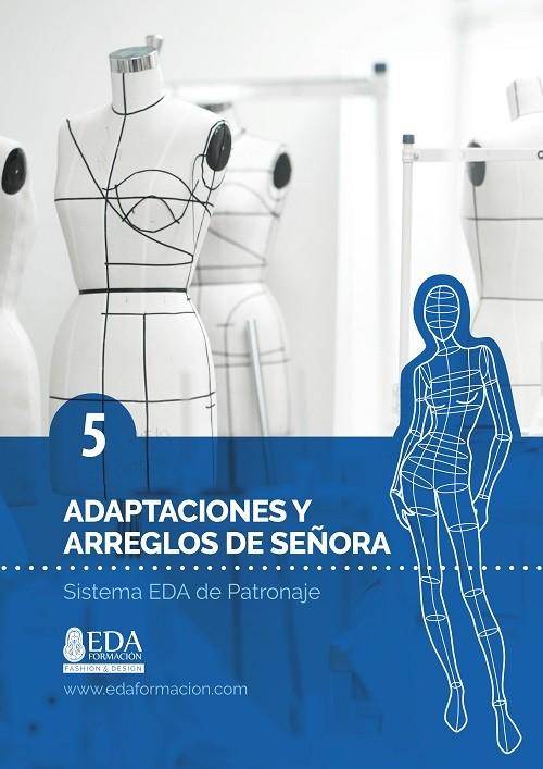 Libro Digital PDF Sistema EDA Patronaje Señora 5: Adaptaciones y Arreglos de Señora